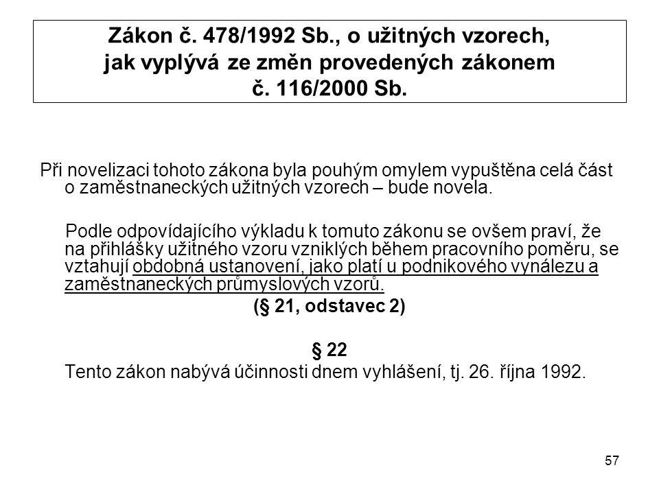 57 Zákon č. 478/1992 Sb., o užitných vzorech, jak vyplývá ze změn provedených zákonem č.