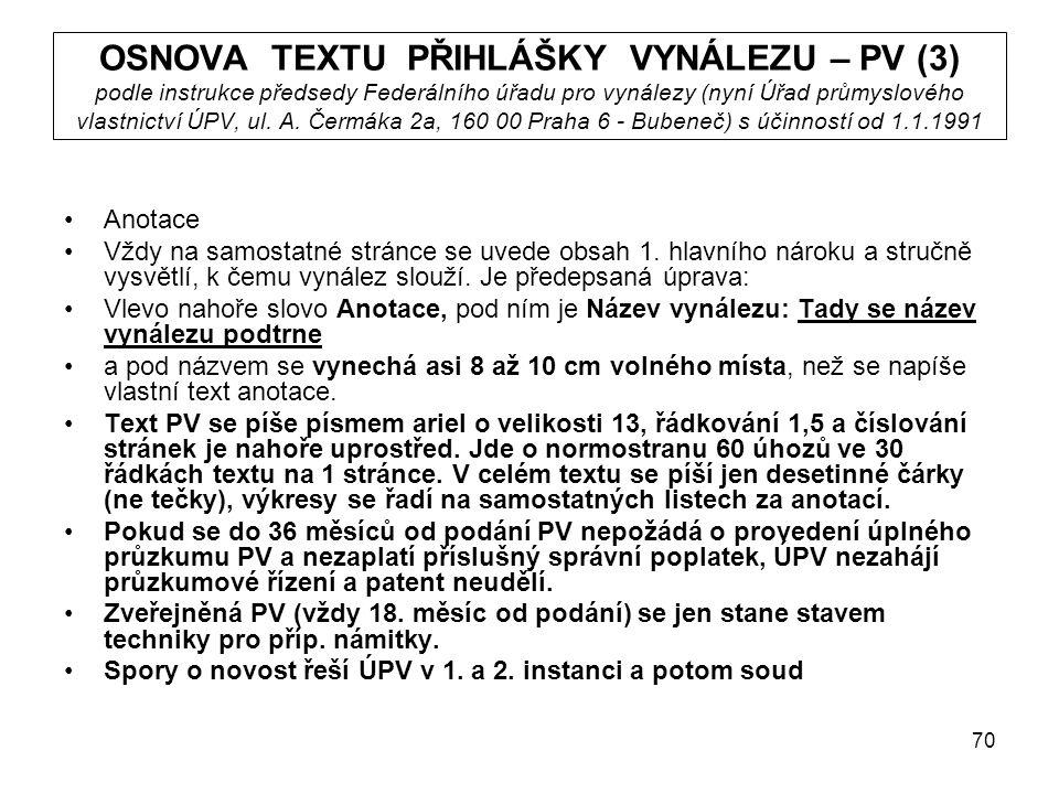 70 OSNOVA TEXTU PŘIHLÁŠKY VYNÁLEZU – PV (3) podle instrukce předsedy Federálního úřadu pro vynálezy (nyní Úřad průmyslového vlastnictví ÚPV, ul.