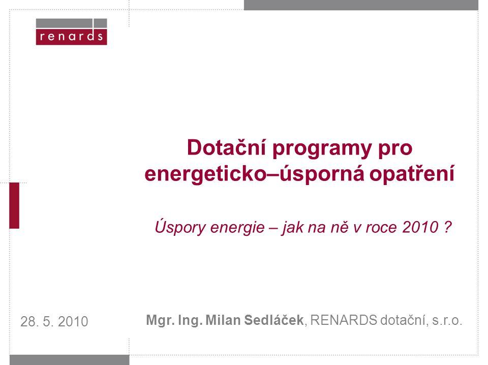 Dotační programy pro energeticko–úsporná opatření Úspory energie – jak na ně v roce 2010 .
