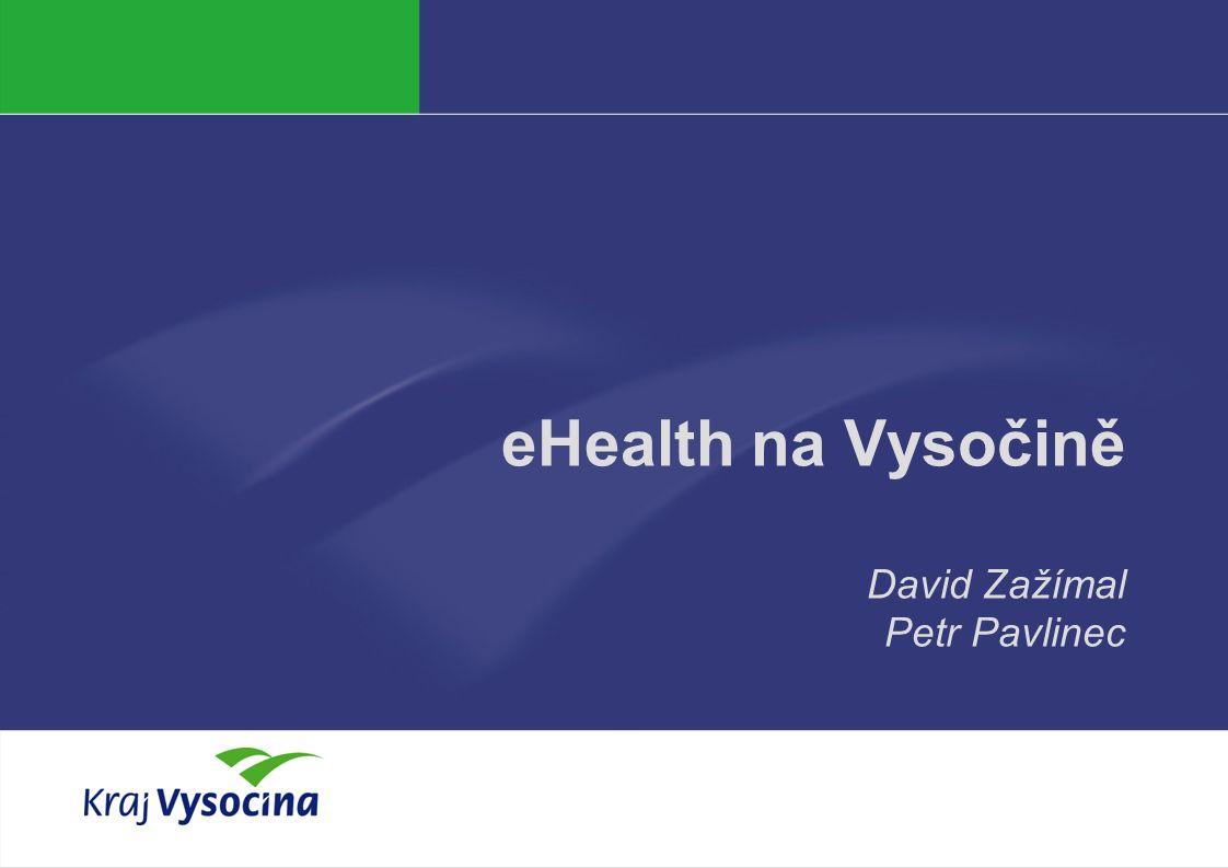 eHealth na Vysočině David Zažímal Petr Pavlinec