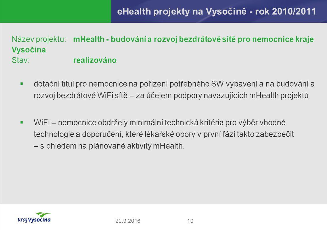 eHealth projekty na Vysočině - rok 2010/2011 1022.9.2016 Název projektu: mHealth - budování a rozvoj bezdrátové sítě pro nemocnice kraje Vysočina Stav