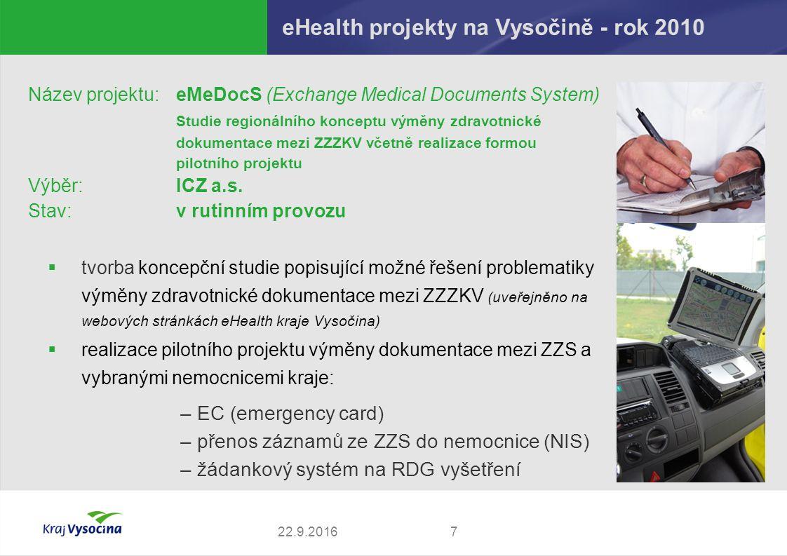 eHealth projekty na Vysočině - rok 2010 722.9.2016 Název projektu: eMeDocS (Exchange Medical Documents System) Studie regionálního konceptu výměny zdr