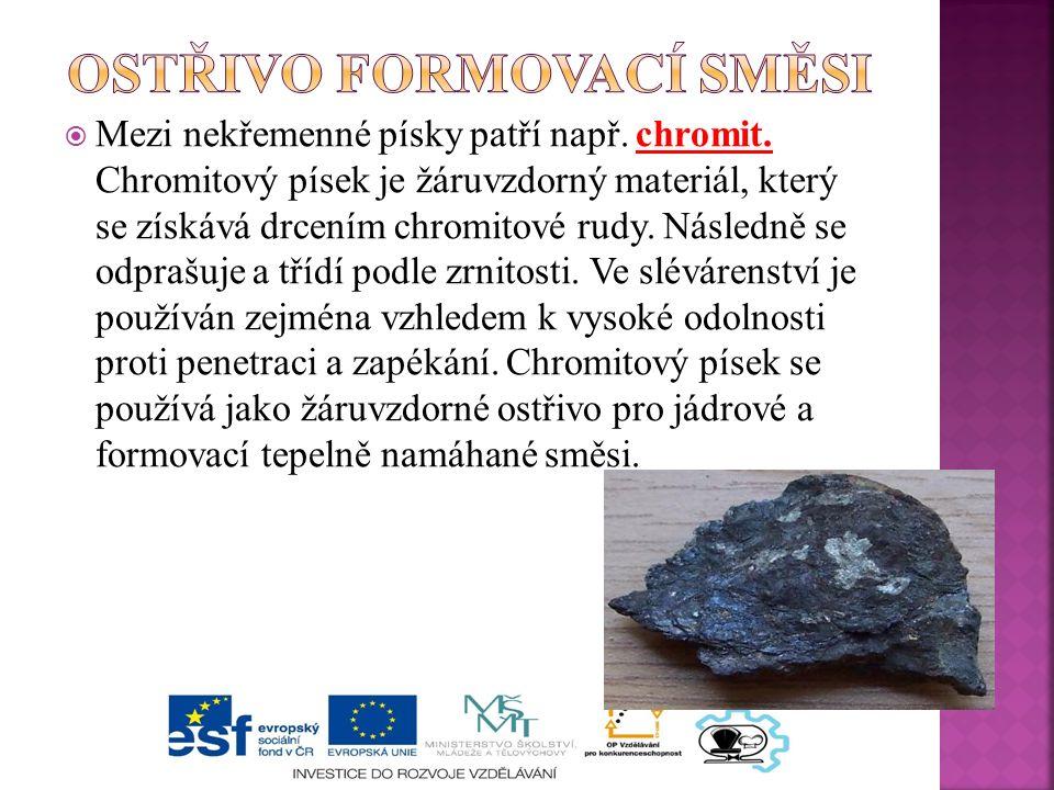  Mezi nekřemenné písky patří např. chromit.