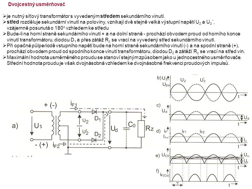 Dvojcestný usměrňovač  je nutný síťový transformátor s vyvedeným středem sekundárního vinutí.