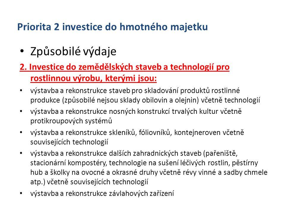 Priorita 2 investice do hmotného majetku Způsobilé výdaje 2. Investice do zemědělských staveb a technologií pro rostlinnou výrobu, kterými jsou: výsta