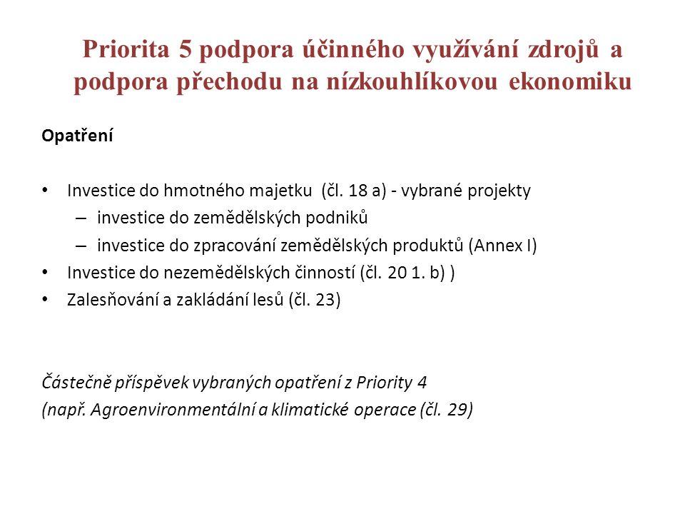 Priorita 5 podpora účinného využívání zdrojů a podpora přechodu na nízkouhlíkovou ekonomiku Opatření Investice do hmotného majetku (čl. 18 a) - vybran