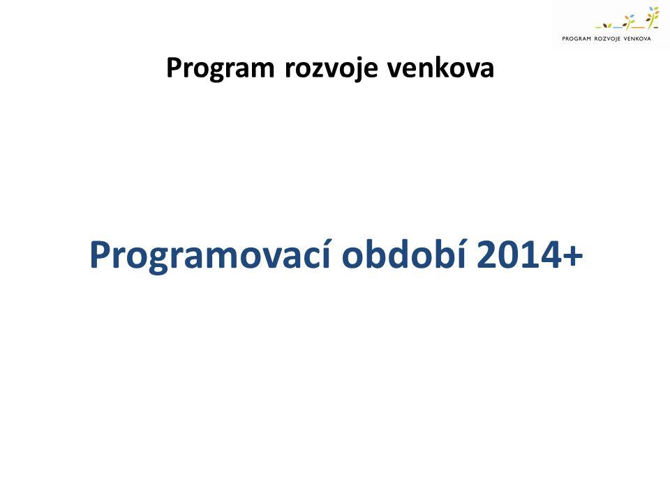 Program rozvoje venkova Programovací období 2014+