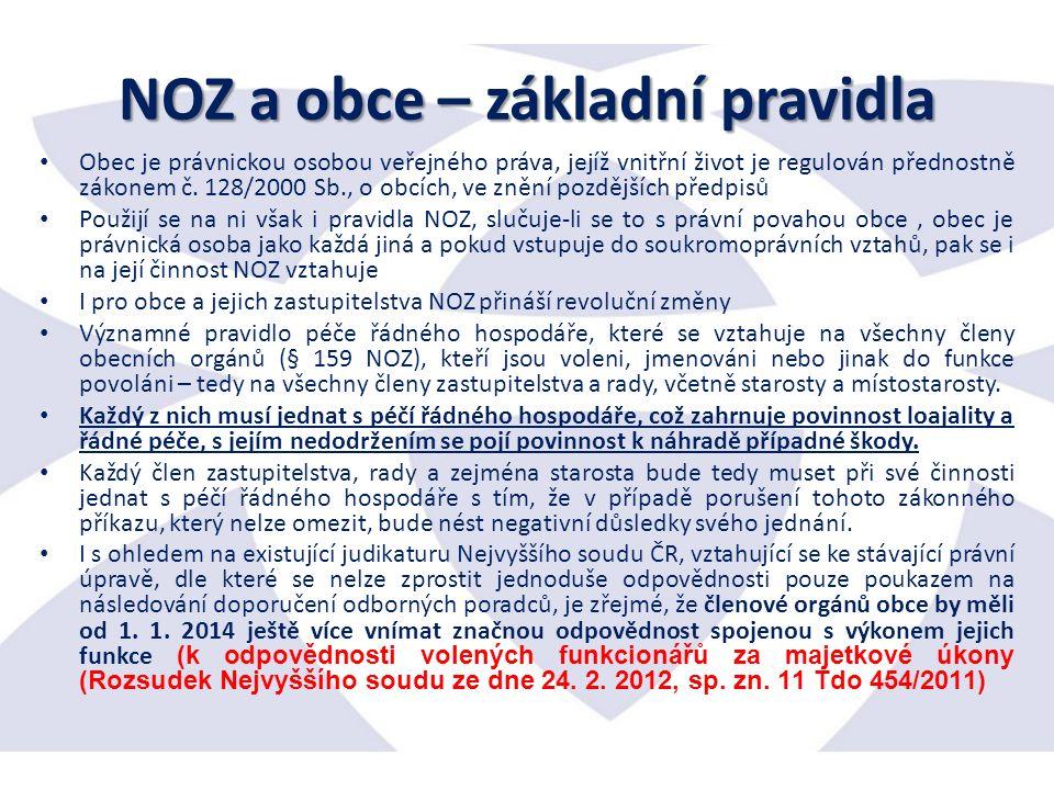 NOZ a obce – základní pravidla Obec je právnickou osobou veřejného práva, jejíž vnitřní život je regulován přednostně zákonem č.
