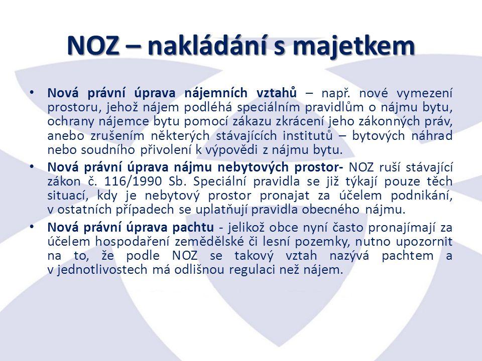 NOZ – nakládání s majetkem Nová právní úprava nájemních vztahů – např.