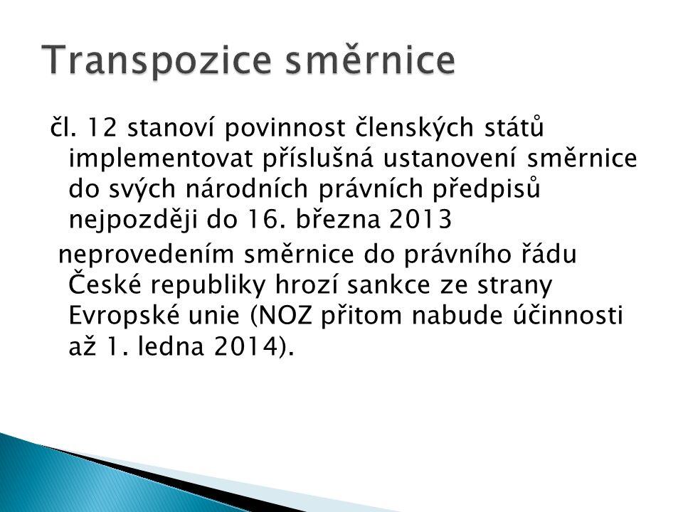 čl. 12 stanoví povinnost členských států implementovat příslušná ustanovení směrnice do svých národních právních předpisů nejpozději do 16. března 201