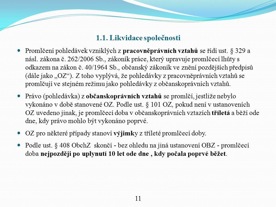 1.1. Likvidace společnosti Promlčení pohledávek vzniklých z pracovněprávních vztahů se řídí ust.