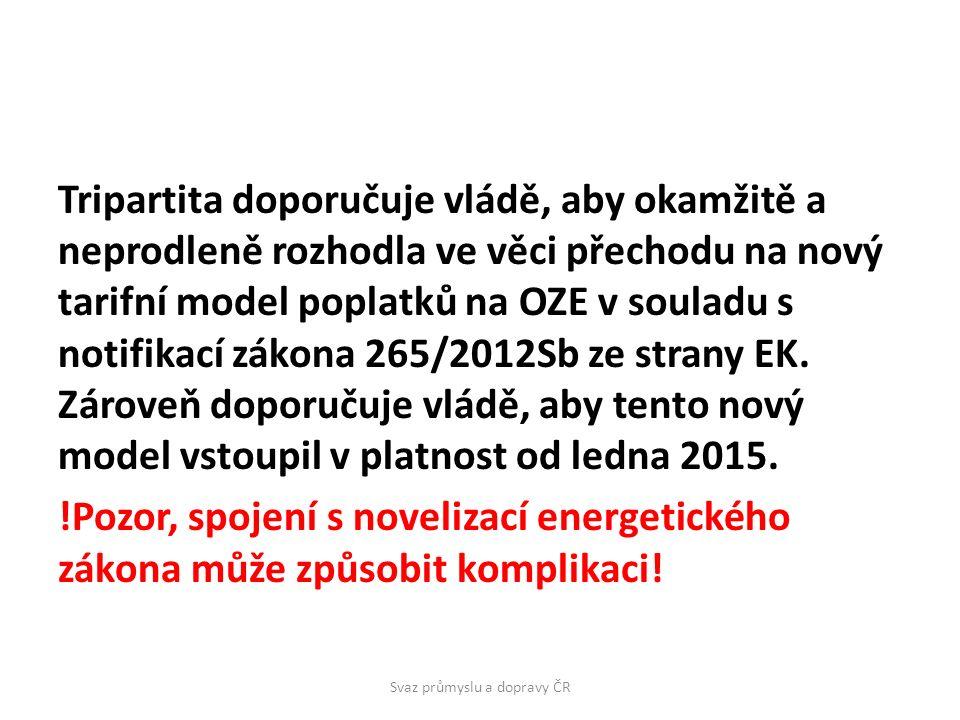 Tripartita doporučuje vládě, aby okamžitě a neprodleně rozhodla ve věci přechodu na nový tarifní model poplatků na OZE v souladu s notifikací zákona 265/2012Sb ze strany EK.