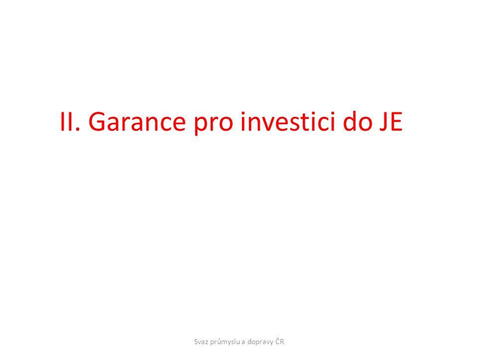 II. Garance pro investici do JE Svaz průmyslu a dopravy ČR