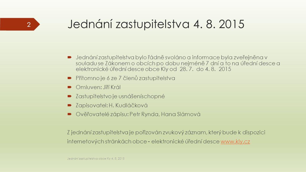  Poz.56/3 v k.ú. Záboří u Kel Jednání zastupitelstva obce Kly 4.8.2015 13