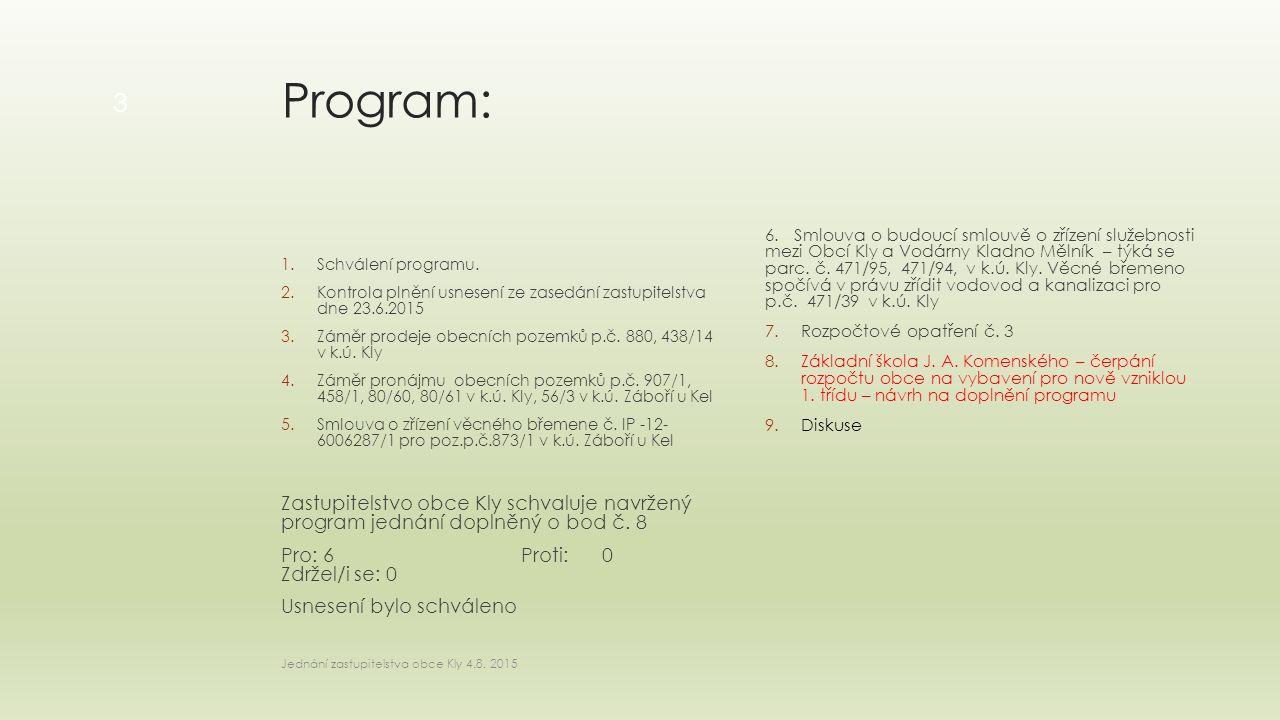 Program: 1.Schválení programu.