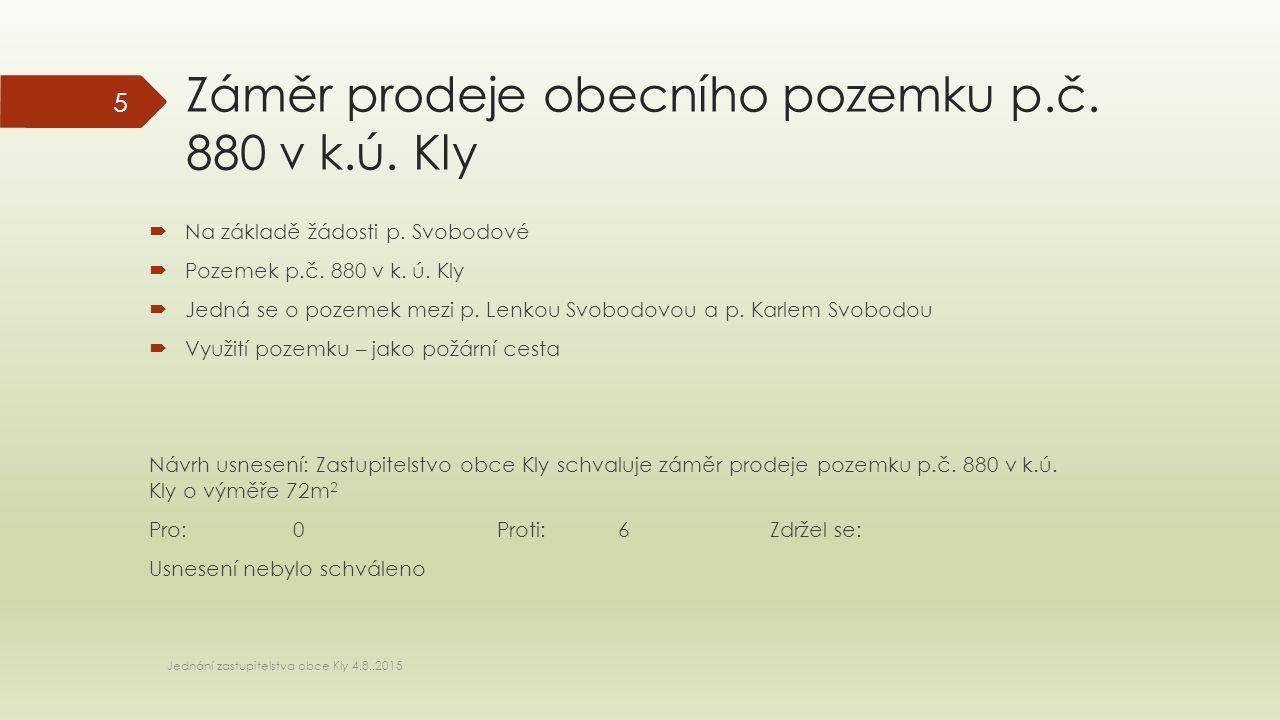 Záměr prodeje obecního pozemku p.č. 880 v k.ú. Kly  Na základě žádosti p.