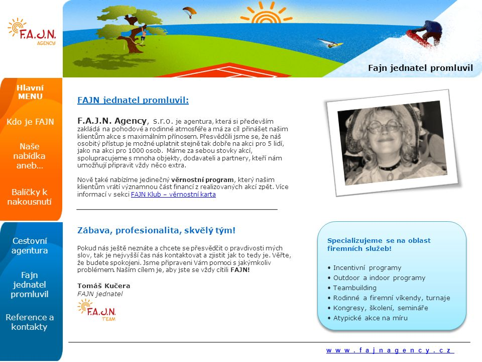 FAJN jednatel promluvil: F.A.J.N. Agency, s.r.o.