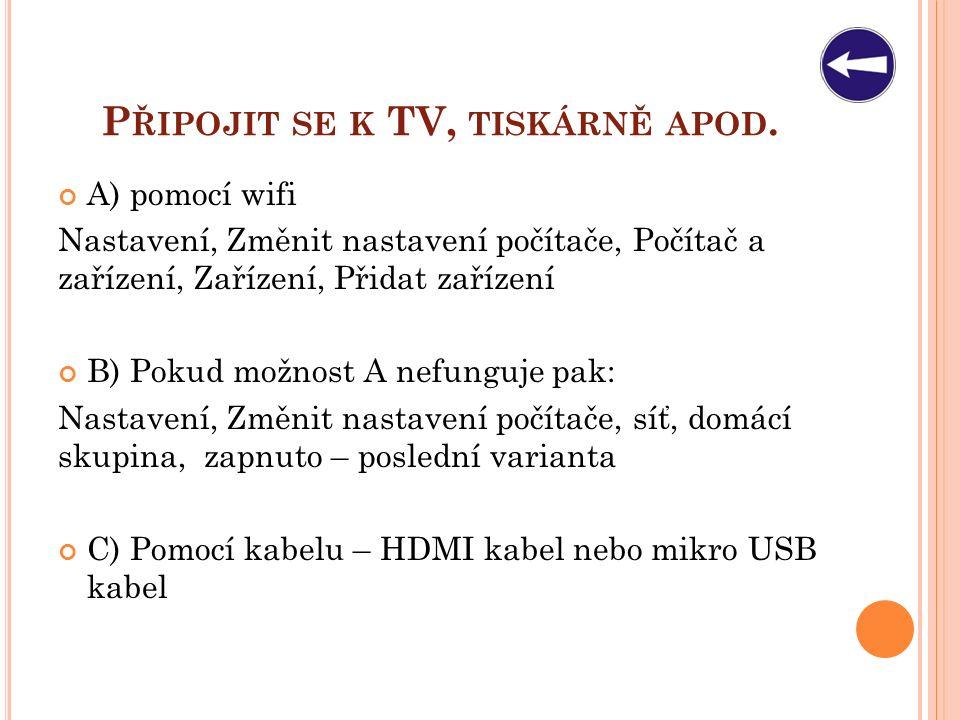 P ŘIPOJIT SE K TV, TISKÁRNĚ APOD.