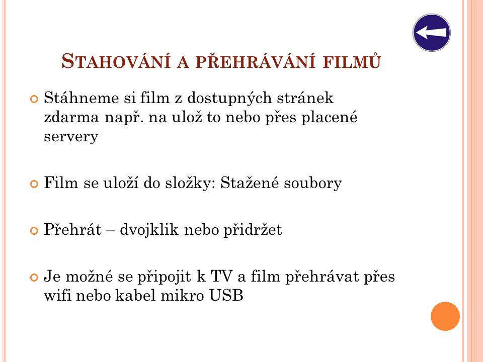 S TAHOVÁNÍ A PŘEHRÁVÁNÍ FILMŮ Stáhneme si film z dostupných stránek zdarma např.