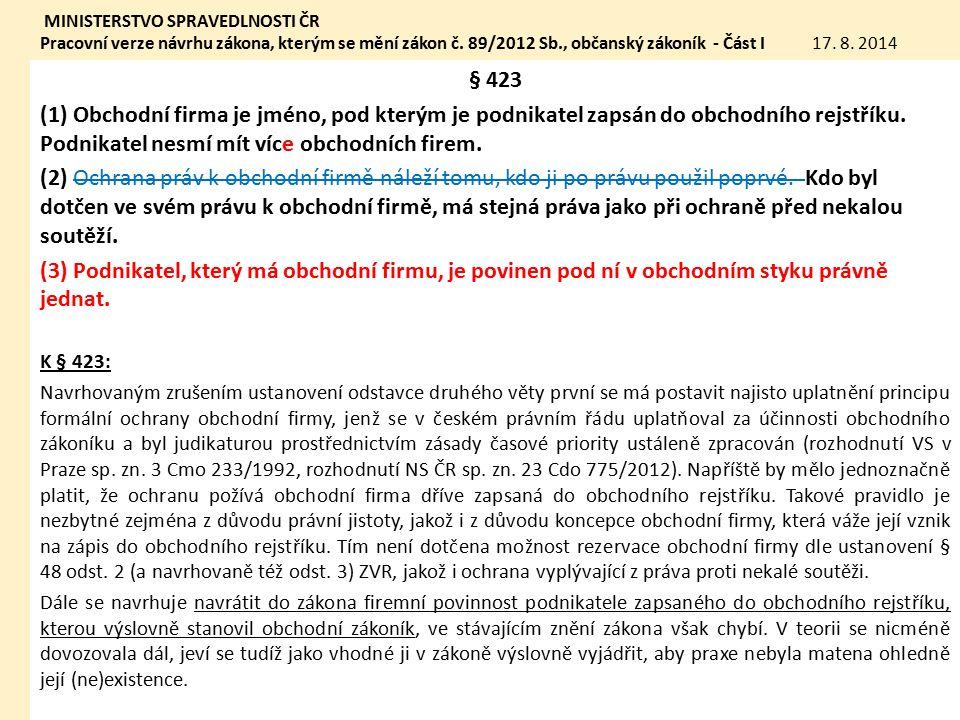 § 424 Obchodní firma nesmí být zaměnitelná s jinou obchodní firmou ani nesmí působit klamavě.