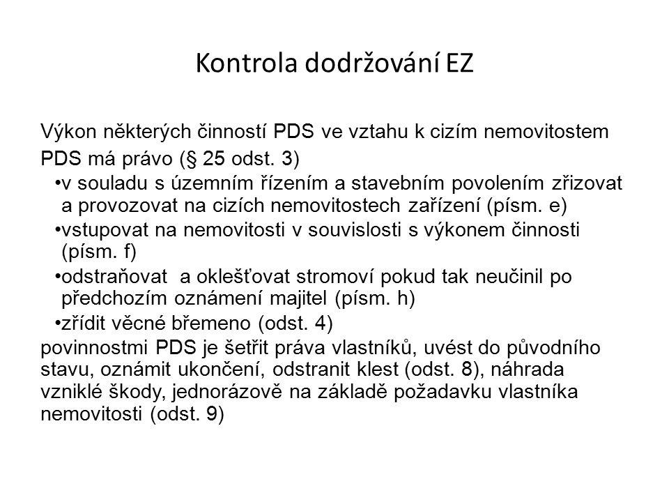 Kontrola dodržování EZ Výkon některých činností PDS ve vztahu k cizím nemovitostem PDS má právo (§ 25 odst.