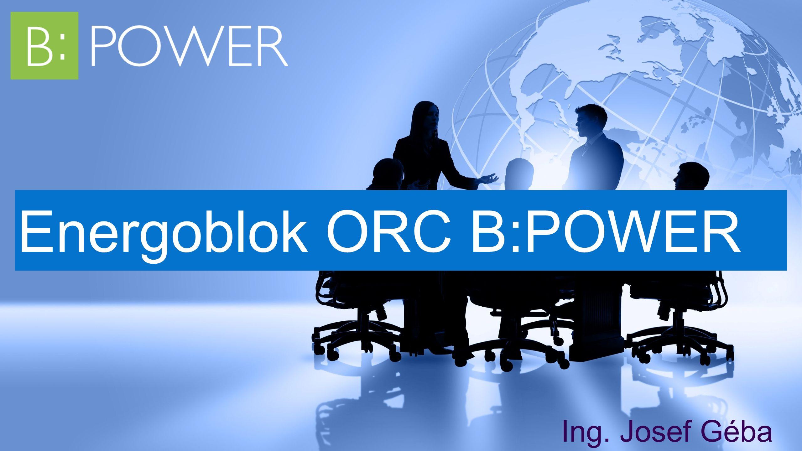Energoblok ORC B:POWER Ing. Josef Géba