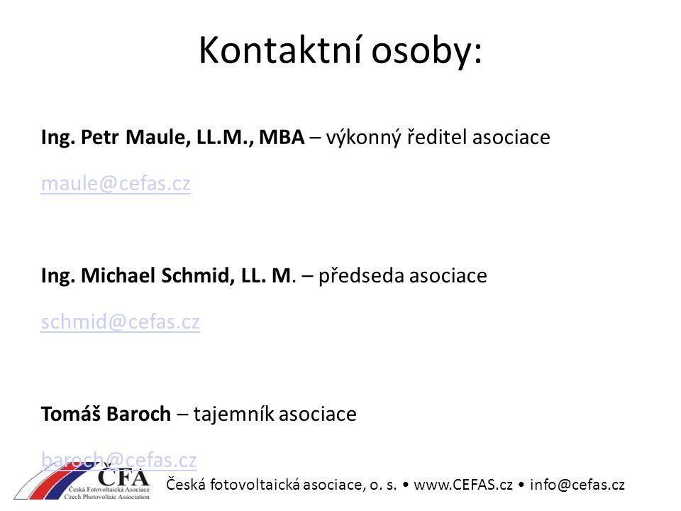 Česká fotovoltaická asociace, o.s. www.CEFAS.cz info@cefas.cz Kontaktní osoby: Ing.