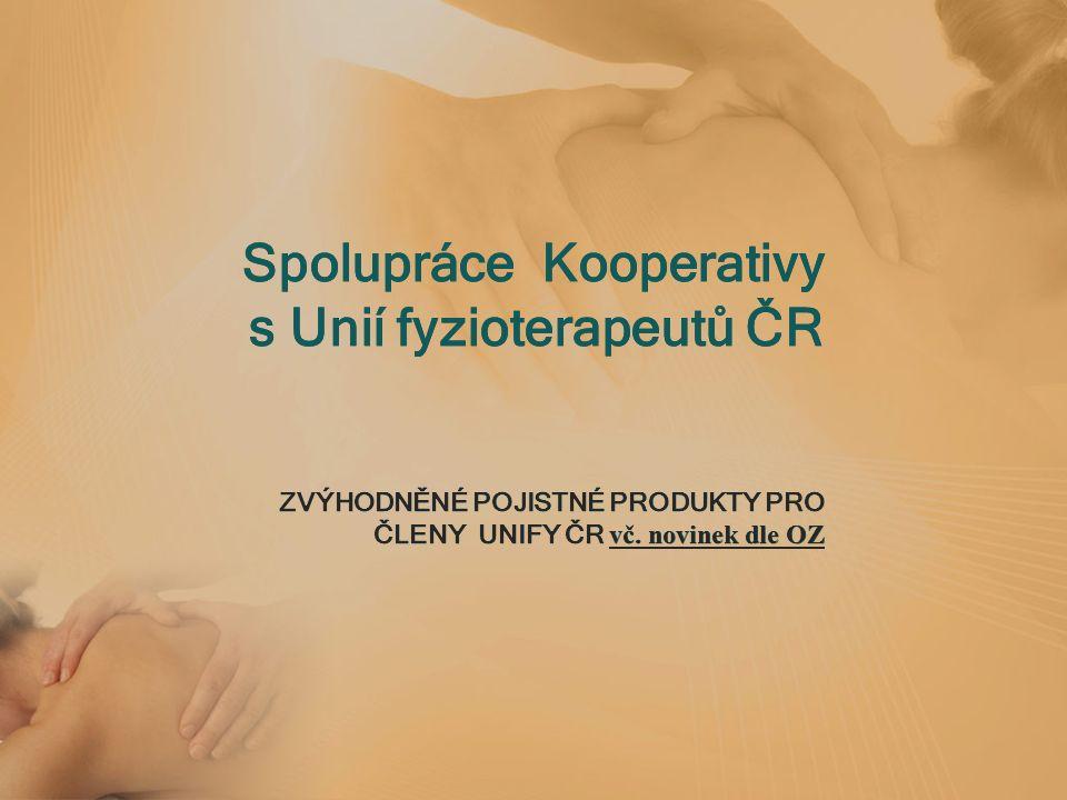 Spolupráce Kooperativy s Unií fyzioterapeutů ČR ZVÝHODNĚNÉ POJISTNÉ PRODUKTY PRO ČLENY UNIFY ČR vč.