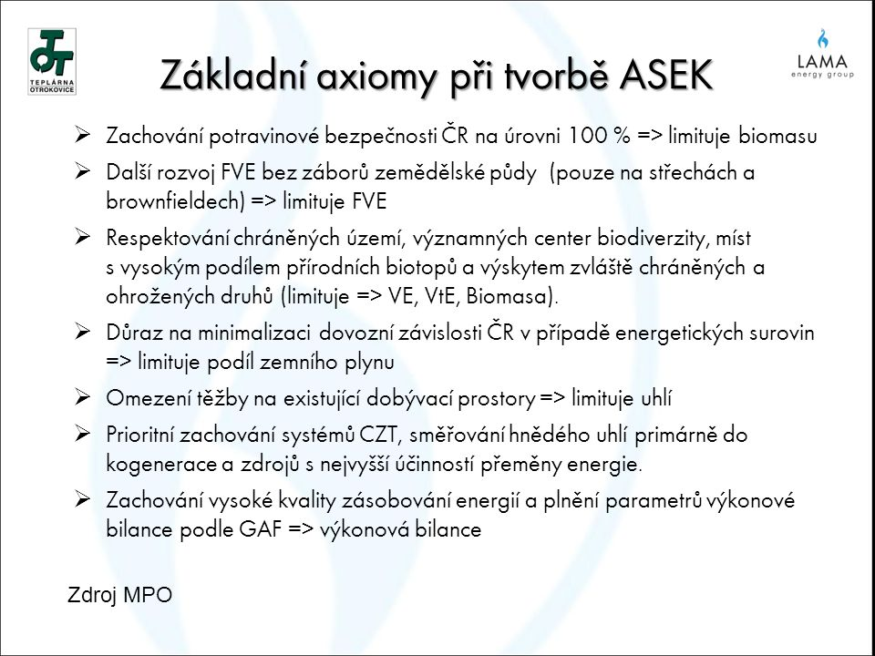 Základní axiomy při tvorbě ASEK  Zachování potravinové bezpečnosti ČR na úrovni 100 % => limituje biomasu  Další rozvoj FVE bez záborů zemědělské pů