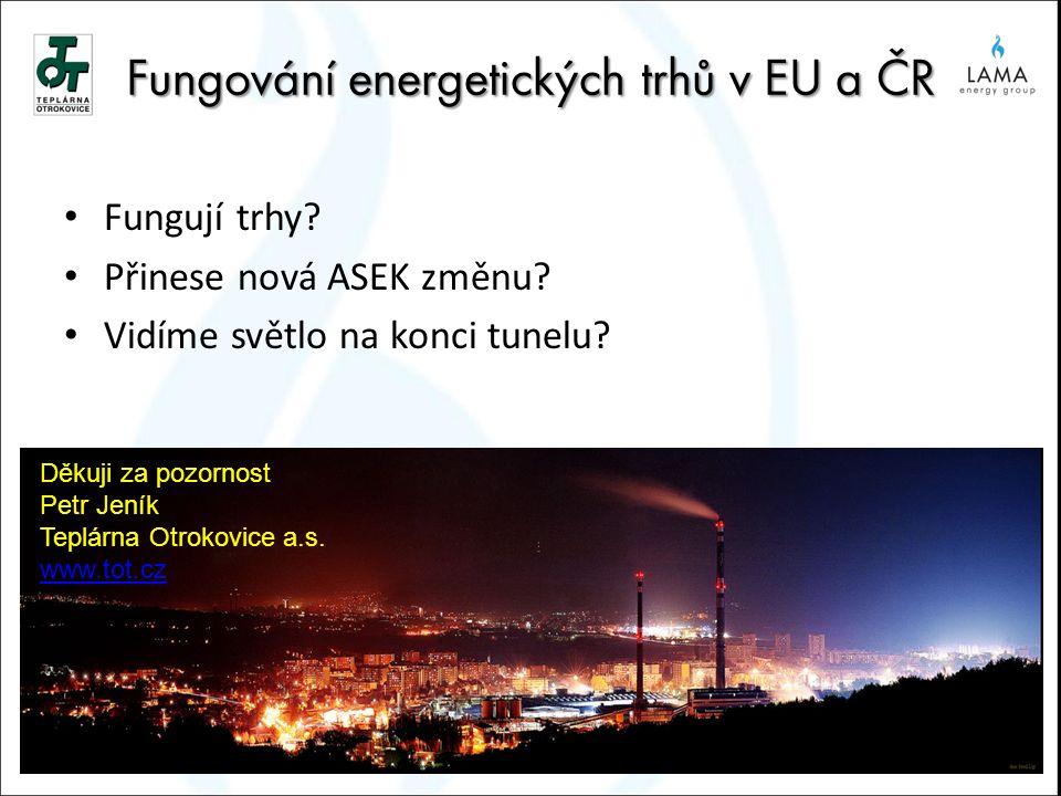 Fungování energetických trhů v EU a ČR Fungují trhy.