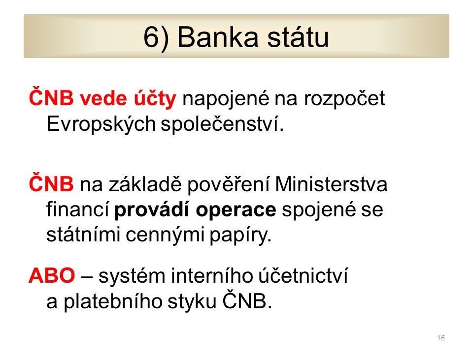 ČNB vede účty napojené na rozpočet Evropských společenství.
