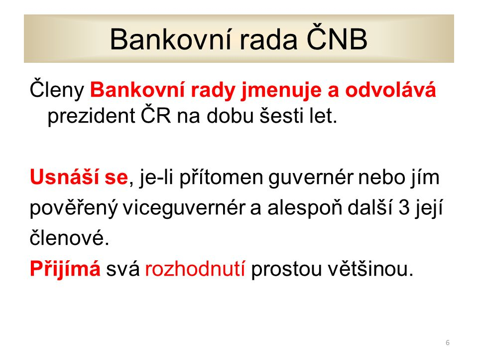 Česká národní banka ČNB Podle článku 98 Ústavy ČR a zákona č.