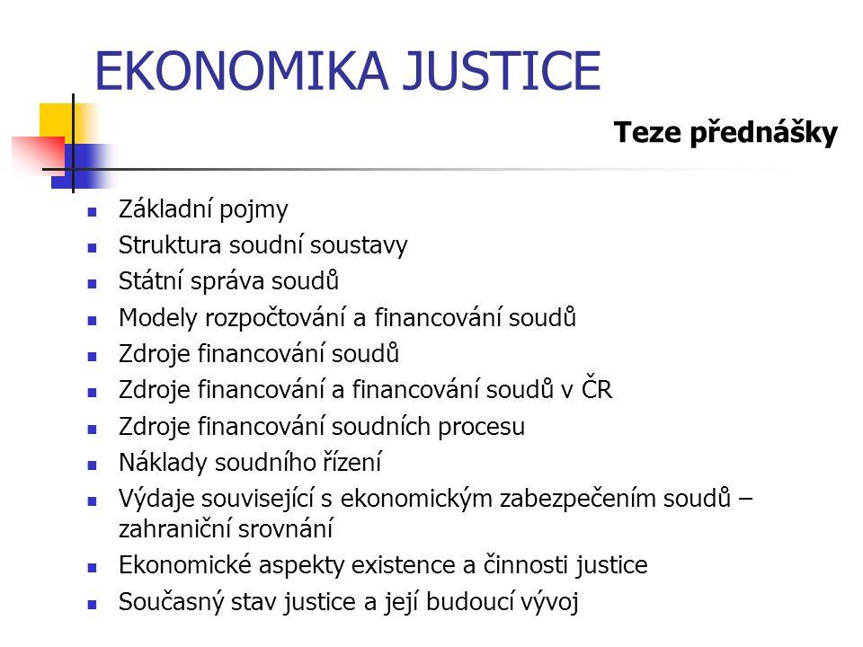 Ministerstvo spravedlnosti  zajišťuje chod soudů po stránce organizační a personální - stanoví počty soudců, asistentů, vyšších soudních úředníků, soudních tajemníků, atd.