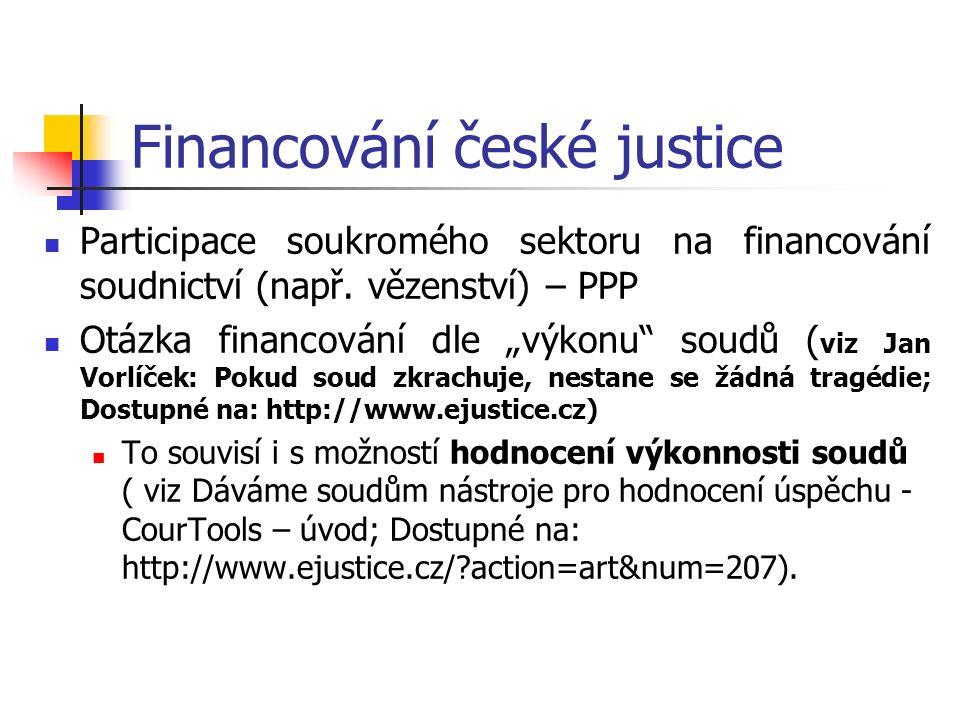 Financování české justice Participace soukromého sektoru na financování soudnictví (např.