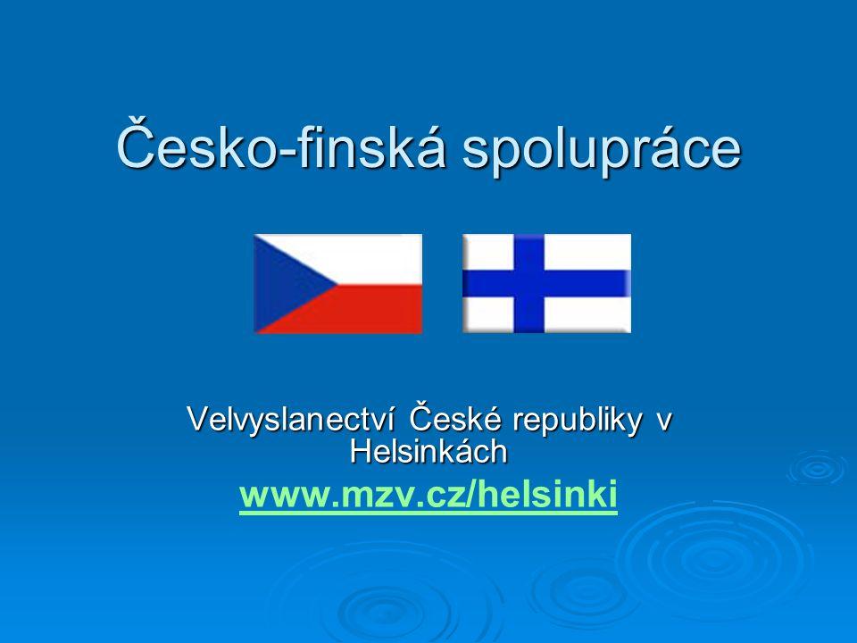 Česko-finská spolupráce Velvyslanectví České republiky v Helsinkách www.mzv.cz/helsinki