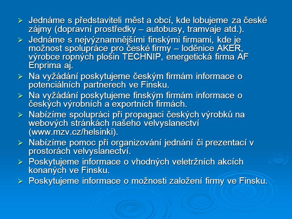  Jednáme s představiteli měst a obcí, kde lobujeme za české zájmy (dopravní prostředky – autobusy, tramvaje atd.).