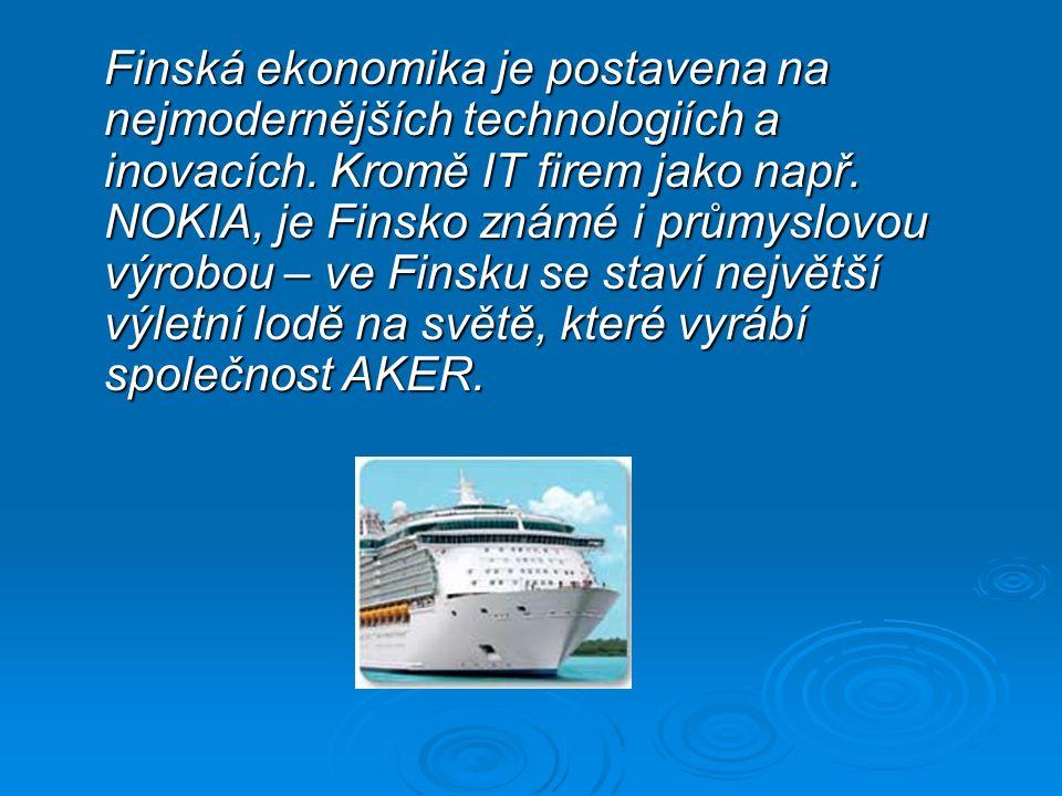 Finská ekonomika je postavena na nejmodernějších technologiích a inovacích.