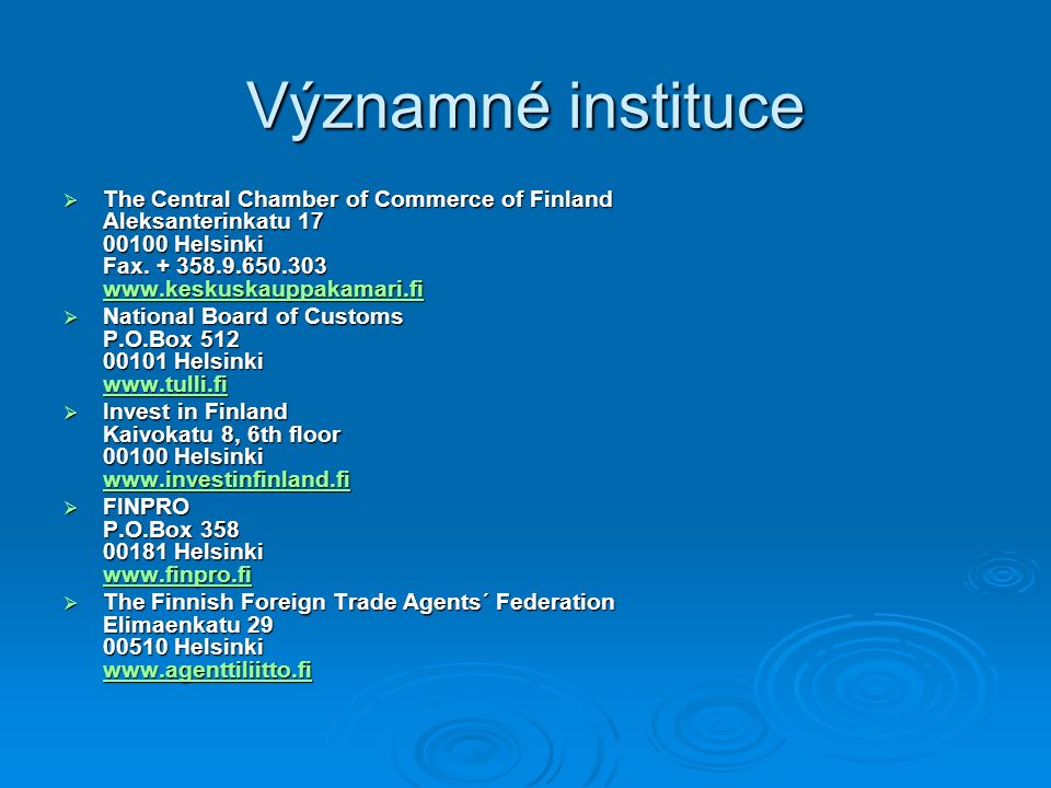 Významné instituce  The Central Chamber of Commerce of Finland Aleksanterinkatu 17 00100 Helsinki Fax.