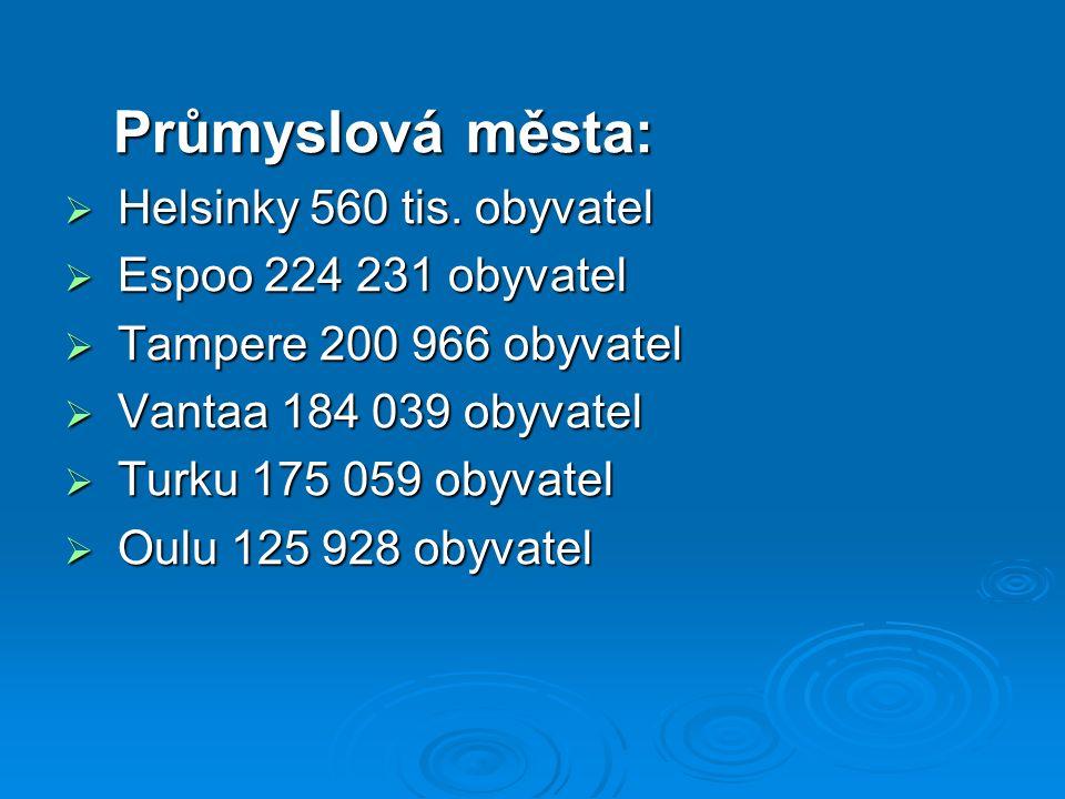 Průmyslová města: Průmyslová města:  Helsinky 560 tis.