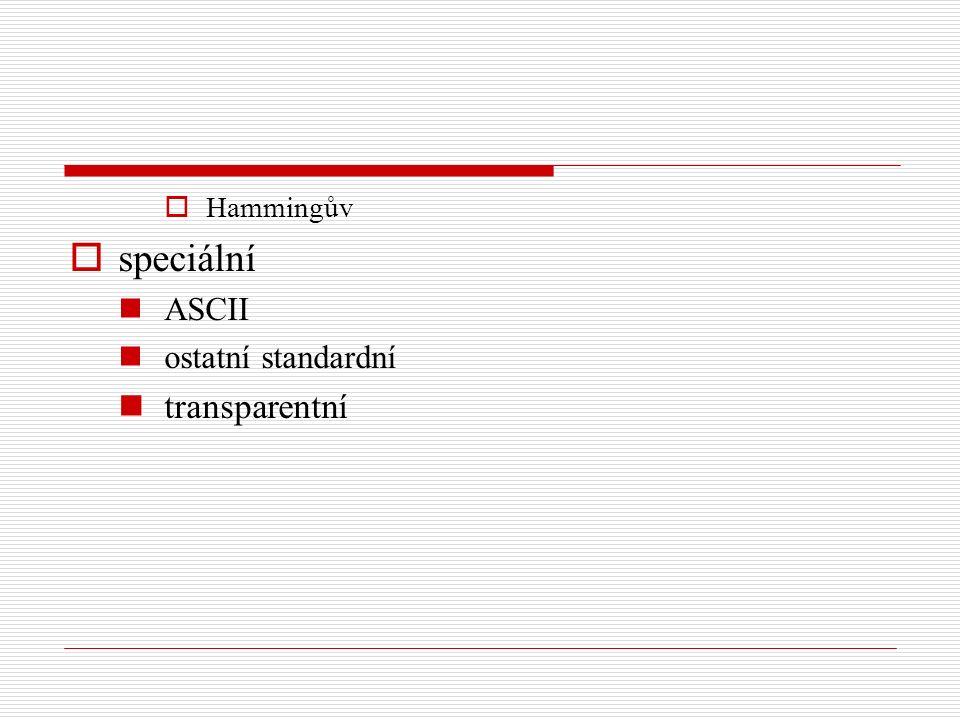  Hammingův  speciální ASCII ostatní standardní transparentní