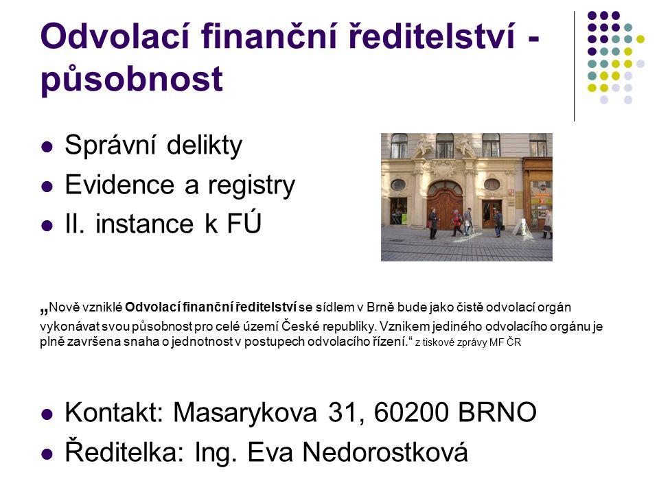 Odvolací finanční ředitelství - působnost Správní delikty Evidence a registry II.