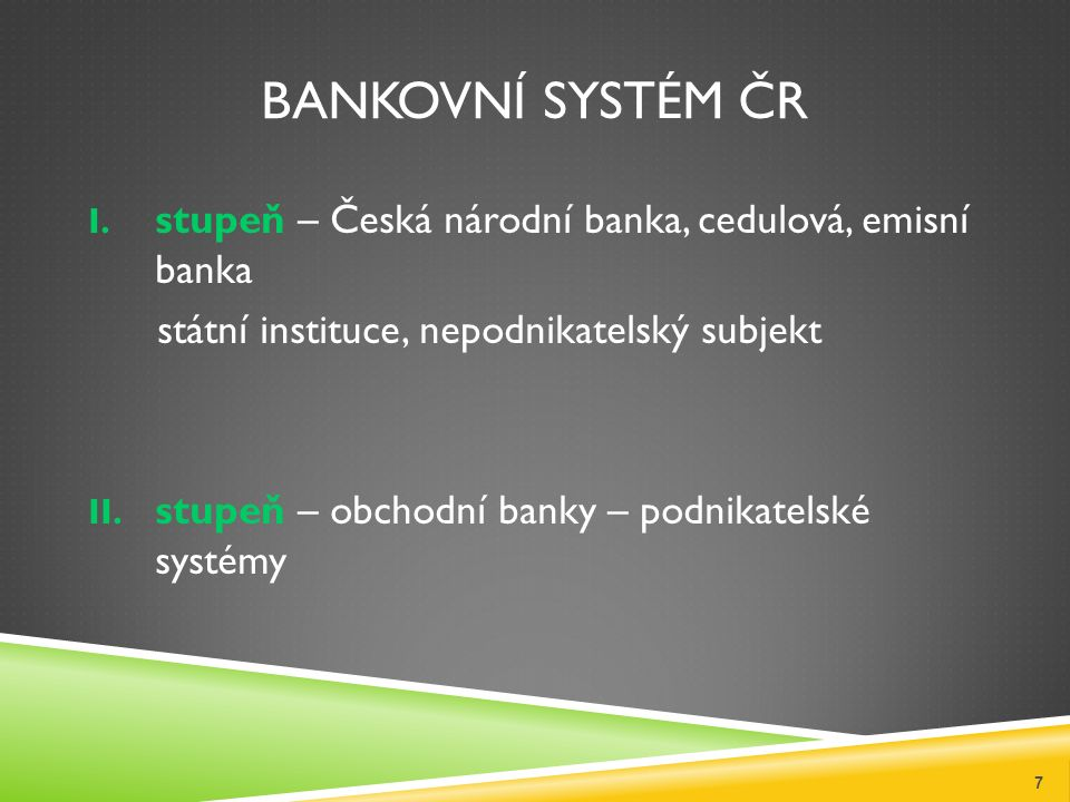 BANKOVNÍ SYSTÉM ČR I.