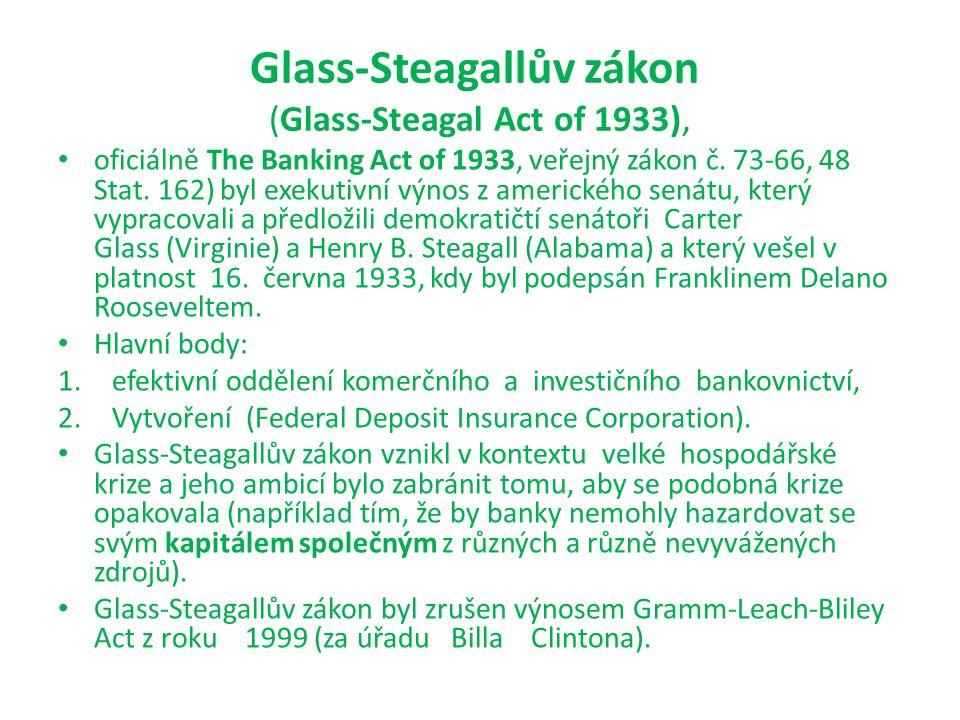 Glass-Steagallův zákon (Glass-Steagal Act of 1933), oficiálně The Banking Act of 1933, veřejný zákon č.