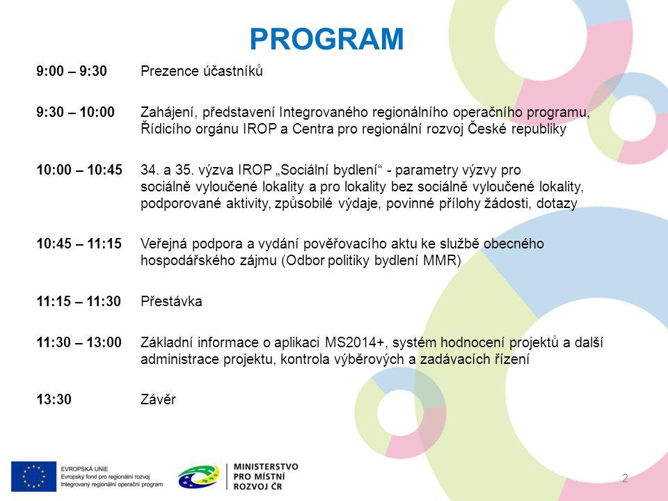 9:00 – 9:30Prezence účastníků 9:30 – 10:00Zahájení, představení Integrovaného regionálního operačního programu, Řídicího orgánu IROP a Centra pro regionální rozvoj České republiky 10:00 – 10:45 34.