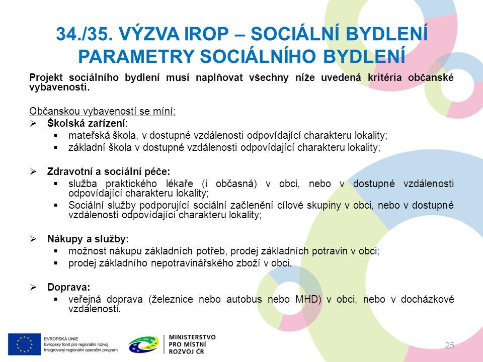 Projekt sociálního bydlení musí naplňovat všechny níže uvedená kritéria občanské vybavenosti.