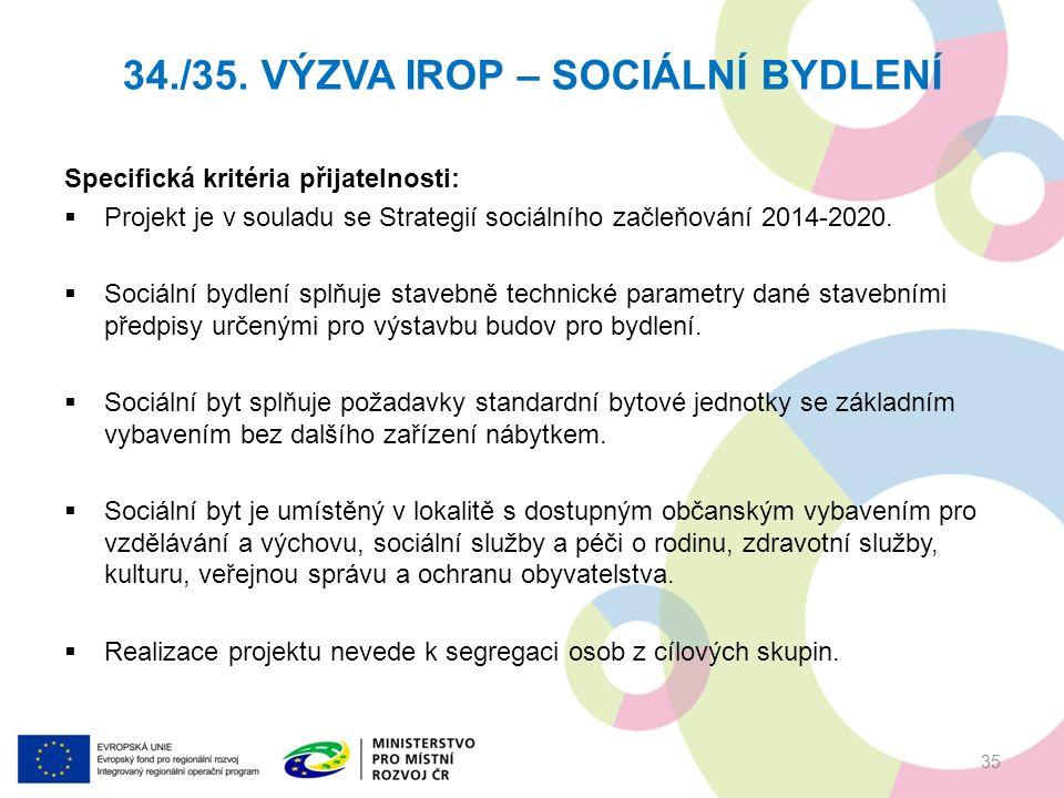 Specifická kritéria přijatelnosti:  Projekt je v souladu se Strategií sociálního začleňování 2014-2020.