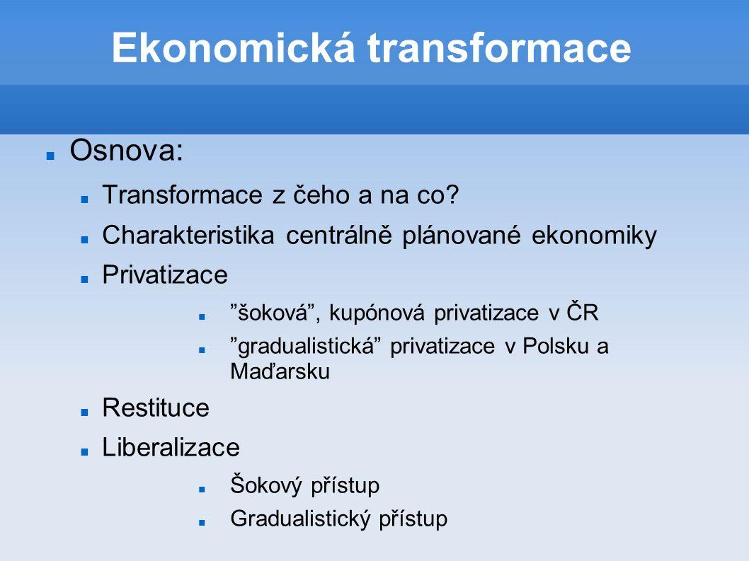 Ekonomická transformace Osnova: Transformace z čeho a na co.