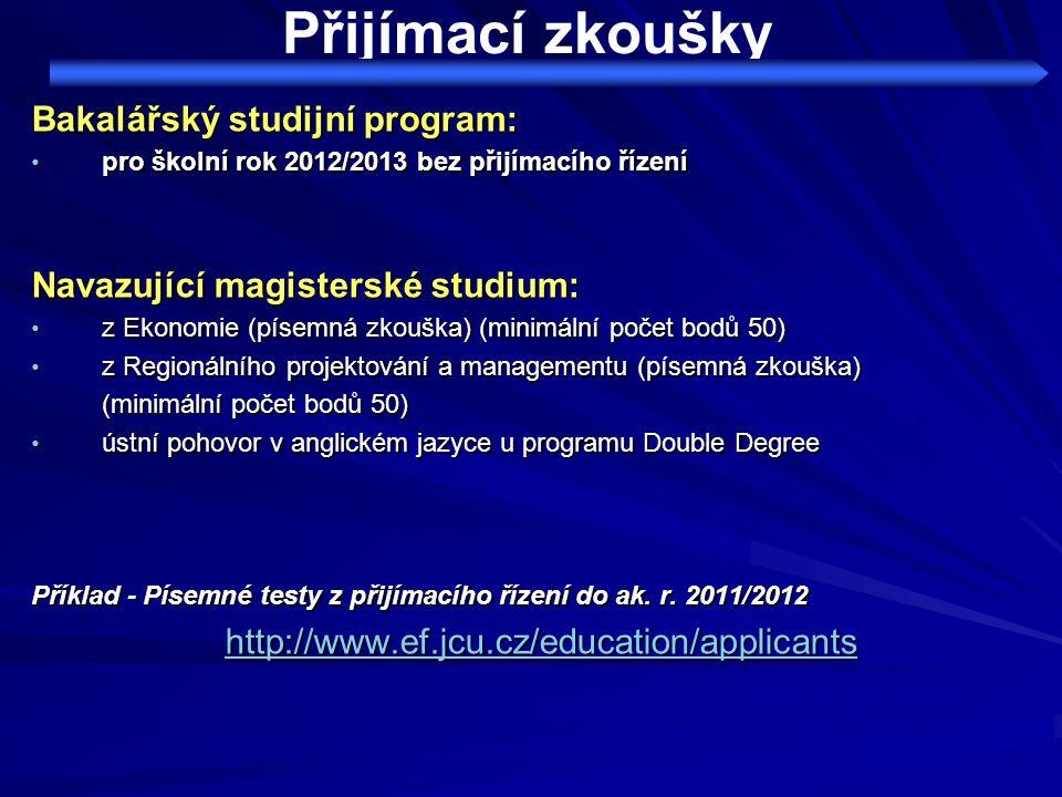 Přijímací zkoušky Bakalářský studijní program: pro školní rok 2012/2013 bez přijímacího řízení pro školní rok 2012/2013 bez přijímacího řízení Navazuj
