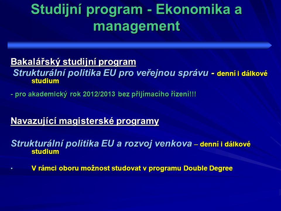 Studijní program - Ekonomika a management Bakalářský studijní program Strukturální politika EU pro veřejnou správu - denní i dálkové studium Strukturá
