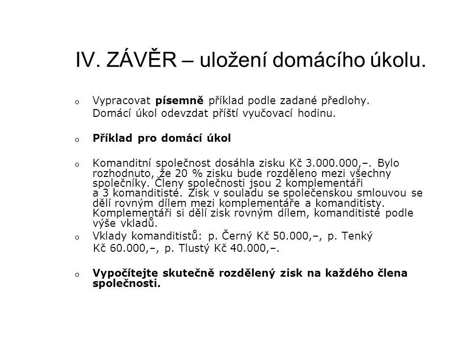IV. ZÁVĚR – uložení domácího úkolu. o Vypracovat písemně příklad podle zadané předlohy.